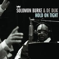 De Dijk & Solomon Burke - Hold on tight   CD