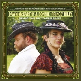 Dawn McCarthy & Bonnie Prince Billy - What the brothers sang    CD