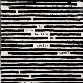 Roger Waters - Is this the life we really want? |  CD