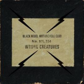 Black Rebel Motorcycle Club - Wrong creatures   2LP