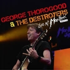 George Thorogood & the destroyers - Live at Montreux   CD