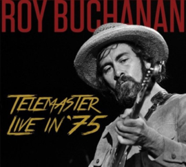 Roy Buchanan - Telemaster live in '75 | CD
