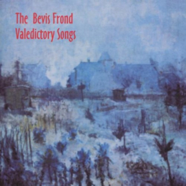 Bevis Frond - Valedictory Songs   | LP
