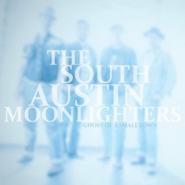 South Austin Moonlighters - Ghost of a small town  | CD