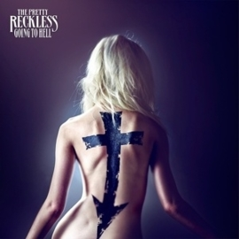 Pretty Reckless - Going to hell | CD