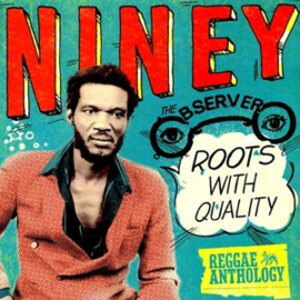 Niney the Observer - Roots With Quality Reggae Anthology  | 2LP