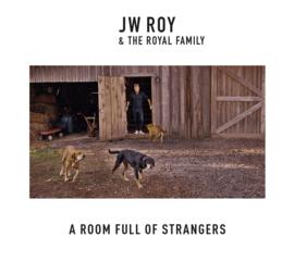 J.W. Roy & the Royal family - Room full of strangers  | CD