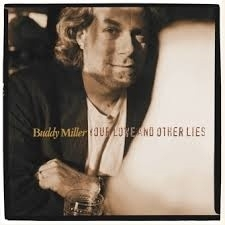 Buddy Miller - Your love and other lies | LP