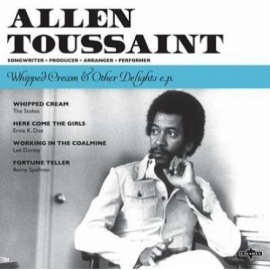 "Allen Toussaint - Whipped cream & other delights E.P.  | 7"" single"