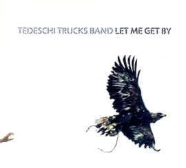Tedeschi Trucks Band - Let me get by  | CD