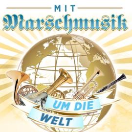 Various - Mit Marschmusik um die Welt | CD