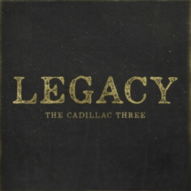 Cadillac three - Legacy | CD