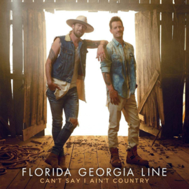 Florida Georgia Line - Can't say I ain't country | 2LP