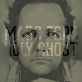 Marc Ford - Holy ghost  | CD