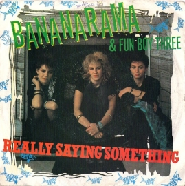 "Bananarama & Fun Boy three - Really saying something   - 2e hands 7"" vinyl single-"