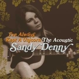 Sandy Denny - I've always kept a unicorn   2CD