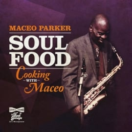 Maceo Parker - Soul Food:Cooking With Maceo | CD