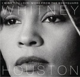 Whitney Houston - I wish you were love: More from the bodyguard | CD -25th anniversary edition-