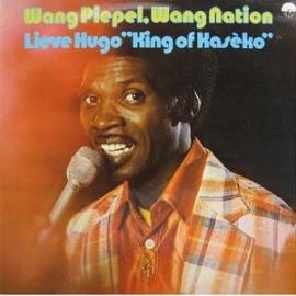 Lieve Hugo 'King of Kasèko'- Wang people, wang nation   | 2e hands vinyl LP