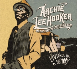 Archie Lee Hooker And The Coast to Coast Blues Band - Living In A Memory | CD