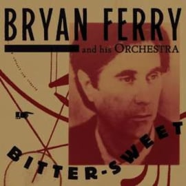 Bryan Ferry & His orchestra - Bitter sweet |  CD