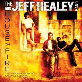 Jeff Healey Band - House on fire ( Demos and rarities)  | CD