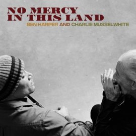 Ben Harper and Charlie Musselwhite - No mercy in this land | LP