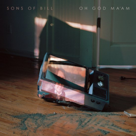 Sons of Bill - Oh God Ma'am | CD
