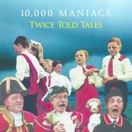 Ten thousand Maniacs ( 10.000 Maniacs ) - Twice told tales | CD