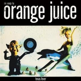 Orange Juice - Texas Fever  | LP