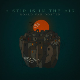 Roald van Oosten - A stir is in the air | CD