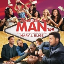Mary J. Blige - Think like a man too  | CD =Music From and Inspired By the Film=