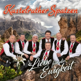 Kastelruther Spatzen - Liebe Fur Die Ewigkeit | CD