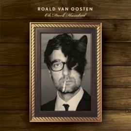 Roald van Oosten - Oh dark hundred  | CD