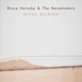 Bruce Hornsby & the Noisemakers - Rehab reunion | CD