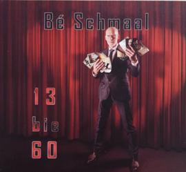 Bé Schmaal - 13 bie 60 | CD