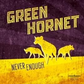 Green Hornet - Never enough   CD