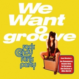 Rock candy funk party  - We want groove cd+ dvd ( featuring Joe Bonamassa )