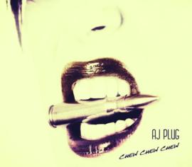 AJ Plug - Chew chew chew | CD