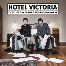 Carel Kraayenhof & Juan Pablo Dobal - Hotel victoria | CD