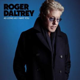 Roger Daltrey - As long as I have you  | CD