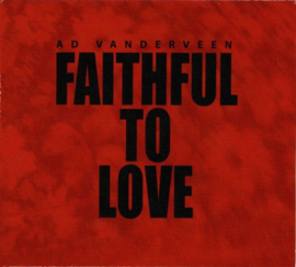 Ad Vanderveen - Faithful to love | CD