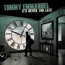 Tommy Emmanuel - It's never too late | CD