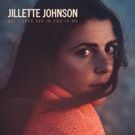 Jilette Johnson - All I ever see in you is me  | CD