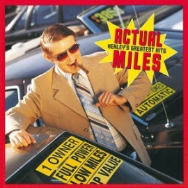 Don Henley - Actual miles: greatest hits  | CD