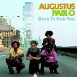 Augustus Pablo - Born to dub you | LP