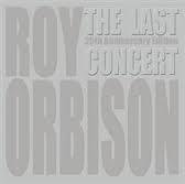 Roy Orbison - The last concert | CD + DVD