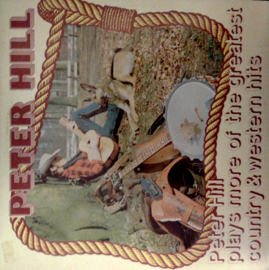 Peter Hill - Plays more of the greatest country &western hits  | 2e hands vinyl LP