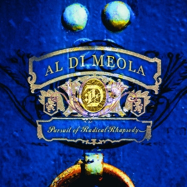 Al Di Meola - Pursuit of Radical Rhapsody | CD