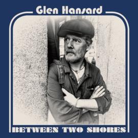 Glen Hansard - Between two shores | LP
